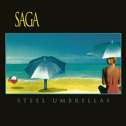 Play & Download Steel Umbrellas by Saga | Napster