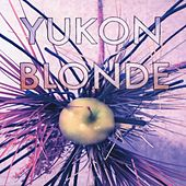 Play & Download Yukon Blonde by Yukon Blonde | Napster