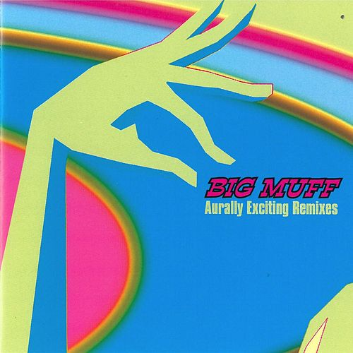 Play & Download Aurally Exciting Remixes by Big Muff | Napster