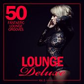 Play & Download Lounge Deluxe, Vol. 3 (50 Fantastic Lounge Grooves) by Various Artists | Napster
