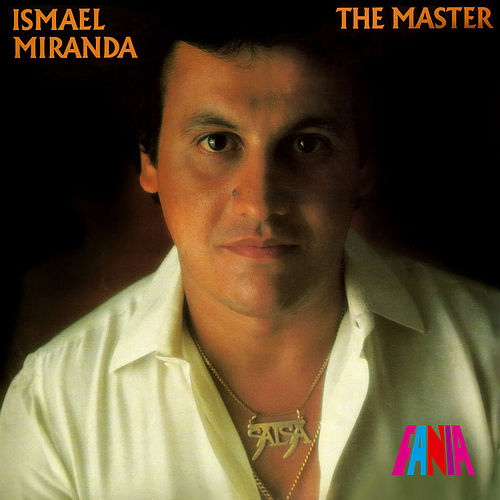 Play & Download The Master by Ismael Miranda | Napster