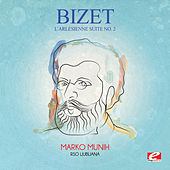 Play & Download Bizet: L'arlésienne Suite No. 2 (Incomplete) [Digitally Remastered] by Marko Munih | Napster