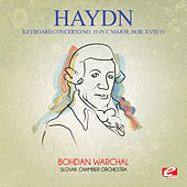 Play & Download Haydn: Keyboard Concerto No. 10 in C Major, Hob. XVIII/10 (Digitally Remastered) by Bohdan Warchal | Napster