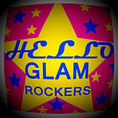 Play & Download Glam Rockers by Hello | Napster