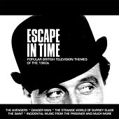 Escape in Time: Popular British Television Themes of the 1960s by Various Artists