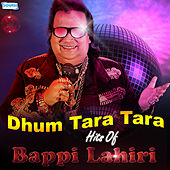 Dhum Tara Tara - Hits of Bappi Lahiri by Various Artists