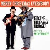 Merry Christmas Everybody by Eugene Hideaway Bridges