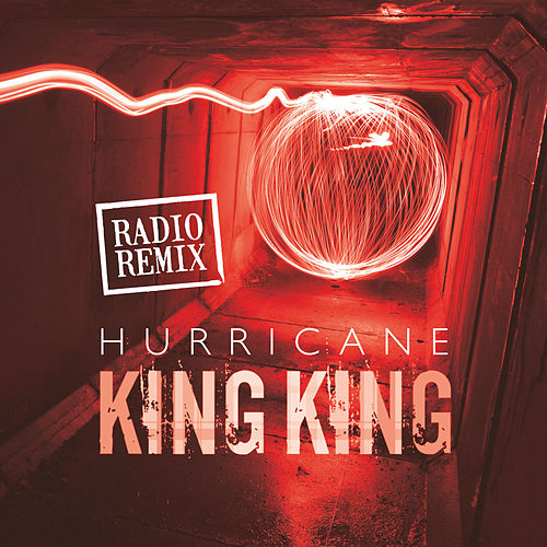 Play & Download Hurricane (Radio Remix) by King King | Napster