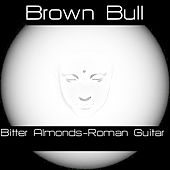 Play & Download Brown Bull Bitter Almonds - Single by Animal Sounds | Napster