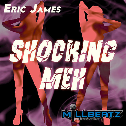 Play & Download Shocking Meh by Eric James | Napster