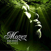 Run River (Remixes) by Mozez
