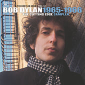Play & Download The Cutting Edge 1965-1966: The Bootleg Series, Vol. 12 (Sampler) by Bob Dylan | Napster