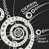 Crazy World by Derrin Nauendorf