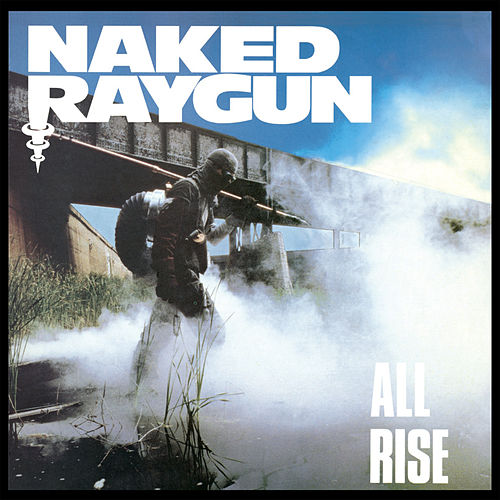 Play & Download All Rise by Naked Raygun | Napster