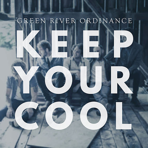 Play & Download Keep Your Cool by Green River Ordinance | Napster