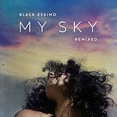 My Sky (Remixed) by Black Eskimo