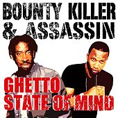 Ghetto State of Mind by Bounty Killer