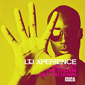 Play & Download Don't Let the System Get You Down by L.T.J. X-Perience | Napster