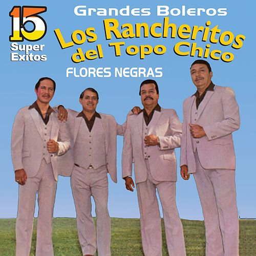 Play & Download Grandes Boleros by Los Rancheritos Del Topo Chico | Napster