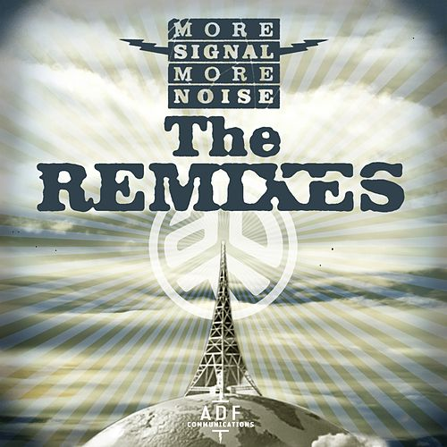 Play & Download More Signal More Noise: The Remixes by Asian Dub Foundation | Napster