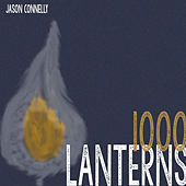Play & Download 1000 Lanterns - Single by Jason Connelly | Napster