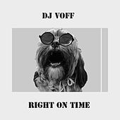 Right on Time by DJ Voff