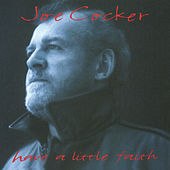 Play & Download Have A Little Faith by Joe Cocker | Napster
