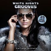 White Nights Grooves, Vol. 2 (25 Club Beats) by Various Artists