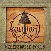 Holehearted Fools by Fruition