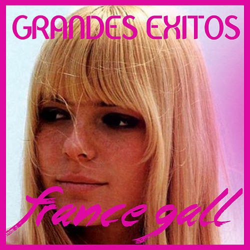 Play & Download Grandes Éxitos by France Gall | Napster