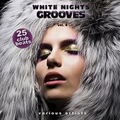White Nights Grooves, Vol. 4 (25 Club Beats) by Various Artists