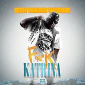 Play & Download Fuck Katrina by 5th Ward Weebie | Napster