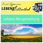 Play & Download Lebens Bibliothek - Lebens-Neugestaltung by Kurt Tepperwein | Napster