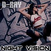 Play & Download Night Vision by D-Ray | Napster