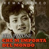 Play & Download Che m'importa del mondo by Rita Pavone | Napster