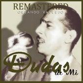 Play & Download Dudas de mí by Orlando Vallejo | Napster