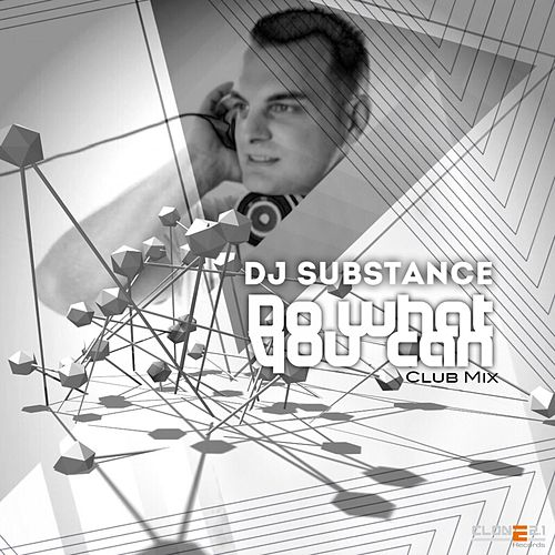 Do What You Can (Club Mix) by DJ Substance