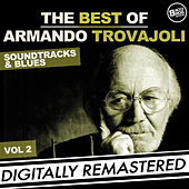 Play & Download The Best of Armando Trovajoli - Soundtracks & Blues - Vol. 2 (Original Film Scores) by Armando Trovajoli | Napster