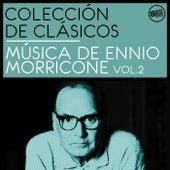 Colección de Clásicos: Música de Ennio Morrricone - Vol. 2 by Ennio Morricone