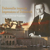 Play & Download Rogowski:Impressions of Dubrovnik by Ludomir Michael Rogowski | Napster