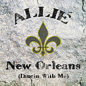 New Orleans (Dancin' with Me) by Allie