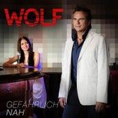 Play & Download Gefährlich nah by Wolf | Napster