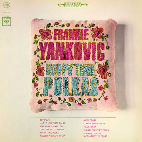 Happy Time Polkas by Frankie Yankovic