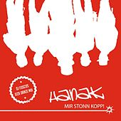 Play & Download Mir stonn Kopp (DJ Foscos Jeck Danze Mix) by Hanak | Napster