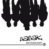 Play & Download Mir stonn Kopp by Hanak | Napster