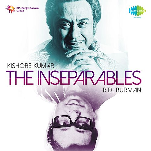 Play & Download The Inseparables: Kishore Kumar and R.D. Burman by Kishore Kumar | Napster
