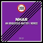 Play & Download An Ubiquitous Matter / Novice by Nhar   Napster