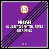 An Ubiquitous Matter / Novice (The Remixes) by Nhar