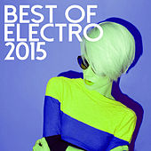 Play & Download Best Of Electro 2015 by Various Artists | Napster