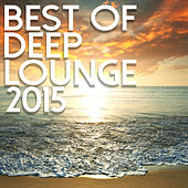 Best Of Deep Lounge 2015 by Various Artists
